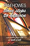 Three Steps To Heaven: Volume 1 (Pam Howes Rock'n'Roll Romance Series)