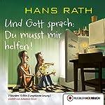 Und Gott sprach: Du musst mir helfen! (Jakob Jakobi 3)   Hans Rath