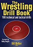 img - for The Wrestling Drill Book (The Drill Book Series) book / textbook / text book