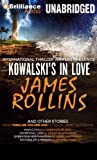 img - for Kowalski's in Love and Other Stories: Kowalski's in Love, Man Catch, Sacrificial Lion, Operation Northwoods, and Success of a Mission (International Thriller Writers Presents: Thriller, Vol. 1) book / textbook / text book
