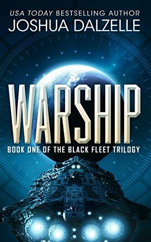 Book: Warship (Black Fleet Trilogy, Book 1) by Joshua Dalzelle