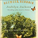 Between, Georgia (       UNABRIDGED) by Joshilyn Jackson Narrated by Joshilyn Jackson