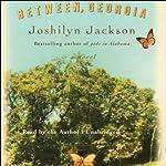 Between, Georgia | Joshilyn Jackson