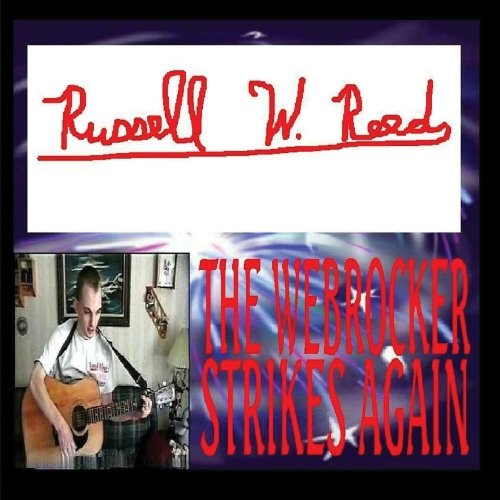 Russell Reed - The Webrocker Strikes Again
