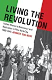 Living the Revolution: Italian Women's Resistance and Radicalism in New York City, 1880-1945 (Gender and American Culture)