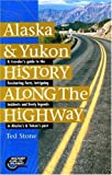 img - for Alaska & Yukon History Along the Highway book / textbook / text book