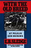 With the Old Breed: At Peleliu and Okinawa (0195067142) by E. B. Sledge