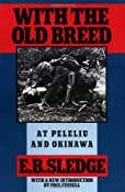 With the Old Breed: At Peleliu and Okinawa: E. B. Sledge, Paul Fussell: 9780195067149: Amazon.com: Books