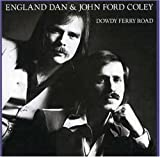 Songtexte von England Dan & John Ford Coley - Dowdy Ferry Road