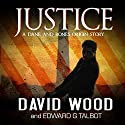 Justice: Dane Maddock Origins, Volume 8 Audiobook by David Wood, Edward G Talbot Narrated by Jeffrey Kafer