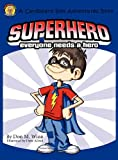 Don M. Winn Superhero: A kids book about how anybody can be an answer to the question,