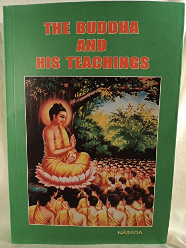 The Buddha and His Teachings, by Narada