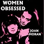 Women Obsessed | Joan Moran