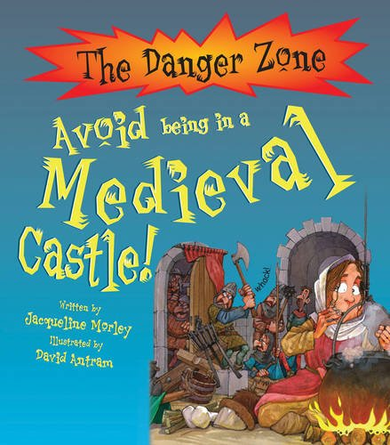 Avoid Being in a Medieval Castle! (The Danger Zone)