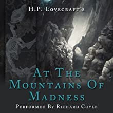 At the Mountains of Madness  by HP Lovecraft Narrated by Richard Coyle