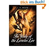 [ THE WAKE OF THE LORELEI LEE BLOODY JACK ADVENTURES BY MEYER, L.A.](AUTHOR)PAPERBACK