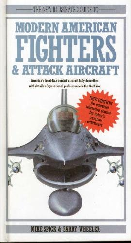 The New Illustrated Guide to Modern American Fighters & Attack Aircraft