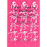 Perfect Freedom in Buddhism: An Exposition of the Words of Shinran, Founder of the Shin Sect, the Largest Buddhist...