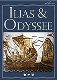 Ilias & Odyssee (Vollst�ndige deutsche Ausgabe, speziell f�r elektronische Leseger�te)