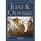 """Ilias & Odyssee (Vollst�ndige deutsche Ausgabe, speziell f�r elektronische Leseger�te)von """"Homer"""""""