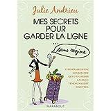 Mes secrets pour garder la ligne... : Sans r�gimepar Julie Andrieu
