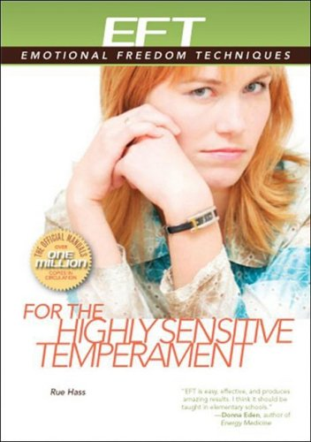 EFT for the Highly Sensitive Temperament (EFT: Emotional Freedom Techniques)