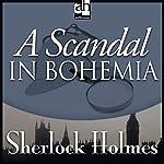 A Scandal in Bohemia: Sherlock Holmes | Sir Arthur Conan Doyle