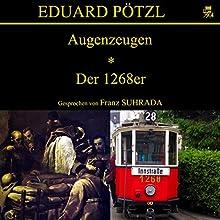 Augenzeugen / Der 1268er Hörbuch von Eduard Pötzl Gesprochen von: Franz Suhrada