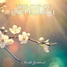 The Cup of Experience Audiobook by Neville Goddard Narrated by Dave Wright