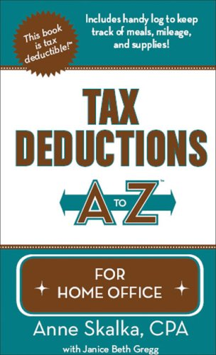 Tax Deductions A to Z for Home Office (Tax Deductions A to Z series)