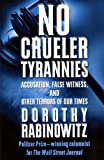 img - for No Crueler Tyrannies: Accusation, False Witness, and Other Terrors of Our Times (Wall Street Journal Book) book / textbook / text book