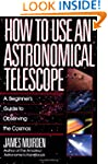 How to Use an Astronomical Telescope:...