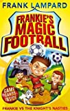 Frank Lampard By Frank Lampard - Frankie's Magic Football: Frankie vs The Knight's Nasties: Number 5 in series