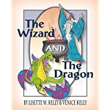 The Wizard and the Dragonby Lisette W. Kelly