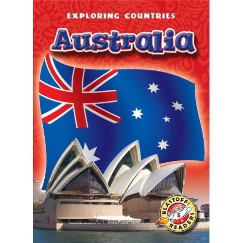 Australia (Blastoff! Readers: Exploring Countries) (Blastoff! Readers: Exploring Countries: Level 5) Colleen A. Sexton