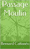 img - for Passage Moulin (French Edition) book / textbook / text book