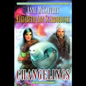 Changelings: Twins of Petaybee, Book 1 | [Anne McCaffrey, Elizabeth Ann Scarborough]