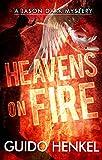Heavens on Fire: A Jason Dark Mystery (Jason Dark - Ghost Hunter Book 4)
