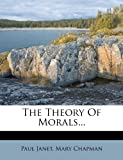 The Theory Of Morals...
