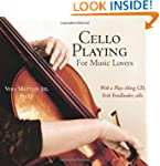Cello Playing for Music Lovers: A Sel...