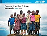 img - for State of the World's Children: 2015: Executive Summary - Reimagine the Future Innovation for Every Child book / textbook / text book