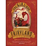 Catherynne M Valente [THE GIRL WHO CIRCUMNAVIGATED FAIRYLAND IN A SHIP OF HER OWN MAKING BY (Author)Valente, Catherynne M]Paperback(May-2012)
