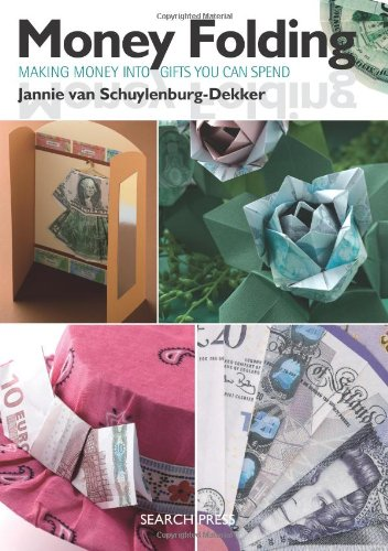 Money Folding: Making Banknotes into Gifts You Can Spend PDF