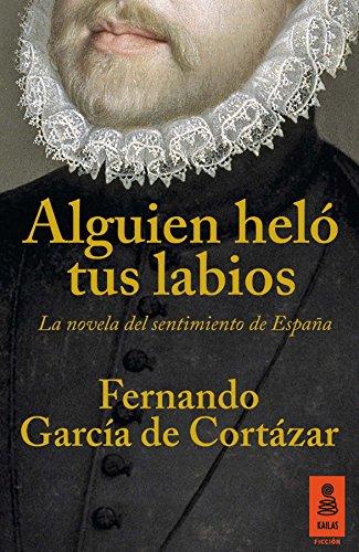 Alguien heló tus labios: La novela del sentimiento de España