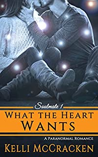 What The Heart Wants: A Paranormal Romance by Kelli McCracken ebook deal