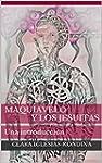 Maquiavelo y los Jesuitas: Una introd...