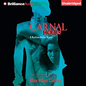 Carnal Hours: Nathan Heller, Book 6   [Max Allan Collins]