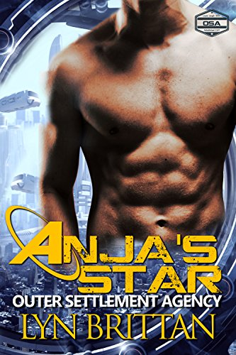 Anja's Star: A Futuristic Romance (Outer Settlement Agency Book 1) (Sexy Army Uniforms)