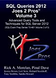 SQL Queries 2012 Joes 2 Pros� Volume 3: Advanced Query Tools and Techniques for SQL Server 2012 (SQL Exam Prep Series 70-461 Volume 3 of 5)