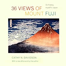 36 Views of Mount Fuji: On Finding Myself in Japan (       UNABRIDGED) by Cathy Davidson Narrated by Alexandra Bailey